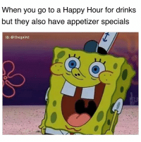 Memes, Best, and Happy: When you go to a Happy Hour for drinks  but they also have appetizer specials  IG: @thegainz Best feeling