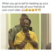 Ctfu, Foh, and Jail: When you go to jail for beating up your  boyfriend and see all your friends at  your court date. 😌🙃😂😂 For Hot 🔥Memes Fo👣ow... @just2vicious @just2vicious @just2vicious Follow our biggest supporter @farrahgray_ FOLLOW our Team Page 👉 @quotekillahs👈... Fo👣ow the 👇🏽👇🏽Squad @terryderon 💑 @ogboombostic 👑 @boutmyblessings 😇 @tales4dahood 💀 @just2vicious 💁🏽___ just2vicious quotekillahs love toofunny funnymemes pettyshit pettyaf petty dead funnyshit funnyaf imdead bruh realtalk lol facts savage nolie hilarious whodidthis nochill ctfu foh welp funnyasfuck whatthefuck pettypost imweak lmao kmsl