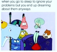 Go to Sleep, Instagram, and Memes: when you go to sleep to ignore your  problems but you end up dreaming  about them anyways Request @couplesnote for more 18+ sexual memes on instagram😘💦👅