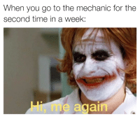 What a surprise... Car memes: When you go to the mechanic for the  second time in a week  again What a surprise... Car memes