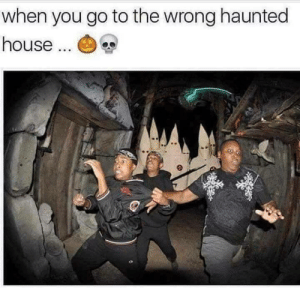 Dank, Memes, and Shit: when you go to the wrong haunted  house... Shit just got real by QualityCucumber MORE MEMES