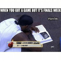 Lol.. that's how it be 😂 DoubleTap and Tag Friends for a laugh lol: WHEN YOU GOT A GAME BUT IT'S FINALS WEEK  OSportsJokes  6F LeBRON JAMES  2011-12 NBA MVP  abc Lol.. that's how it be 😂 DoubleTap and Tag Friends for a laugh lol