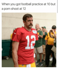 Porn: When you got football practice at 10 but  a porn shoot at 12