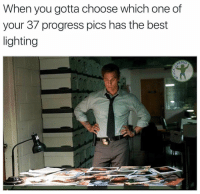 Memes, True, and Best: When you gotta choose which one of  your 37 progress pics has the best  lighting  RDIO A true Olympic sport