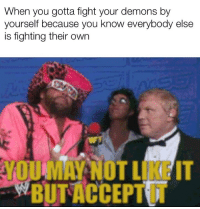 Reddit, Nick, and Nick Foles: When you gotta fight your demons by  yourself because you know everybody else  is fighting their own  YOU MAY NOT LIKE IT  BUTACCEPT