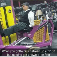 Gotta get your swole on first... 😂: When you gotta pick batman up at 1130  but need to get ur swole on first Gotta get your swole on first... 😂