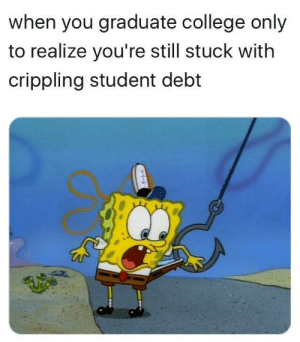 only in America: when you graduate college only  to realize you're still stuck with  crippling student debt only in America