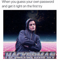 Funny, Genius, and Guess: When you guess your own password  and get it right on the first try I'm a genius (@chillblinton)