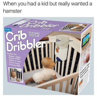@_theblessedone is dank af: When you had a kid but really wanted a  hamster  Crib  SYSTEM  Dribble  Dribbler  Perfect for:  Kindex- Energy Drink  J  Stew/Co  Uice  Formula coa  Milk  Port of @_theblessedone is dank af