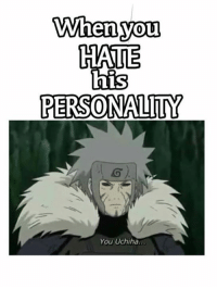 Memes, Monkey, and 🤖: When you  HATE  his  PERSONALITY  You Uchiha TOBIRAMA EVERYONE! - Monkey D. Luffy
