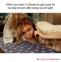 Let's hope I don't regret this BridgetJonesMoment. Catch BridgetJonesBaby in theaters September 16. sponsored: When you have 5 minutes to get ready for  Sunday brunch after being out all night  Bridget Jones  Moment Let's hope I don't regret this BridgetJonesMoment. Catch BridgetJonesBaby in theaters September 16. sponsored