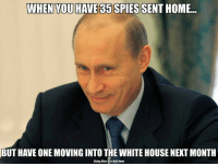 Best Memes Mocking Trump: http://abt.cm/2gE55vG  Thanks to Living Blue in a Red State for this one: WHEN YOU HAVE 85 SPIES SENT HOME...  BUT HAVE ONE MOVING INTO THE WHITE HOUSE NEXT MONTH  uving Blue in Red state Best Memes Mocking Trump: http://abt.cm/2gE55vG  Thanks to Living Blue in a Red State for this one
