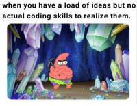 Idea, Ideas, and Coding: when you have a load of ideas but no  actual coding skills to realize them Well, it all starts with an idea
