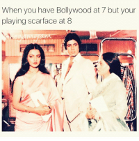 Credit: @theyamgram 😂😂😂😂😂 ComePartyOnaRealPage🎈: When you have Bollywood at 7 but your  playing scarface at 8 Credit: @theyamgram 😂😂😂😂😂 ComePartyOnaRealPage🎈