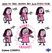 When a simple trip to the store is torture! Here's another one of my @Bodyformuk illustrations 😊 periods ad: WHEN You HAVE CRAMPS BUT ALSO PLACES TO BE  ugh  ugh  ARGH!  ugh  CRAMP!  Gemma CORRELL  Bodyformt When a simple trip to the store is torture! Here's another one of my @Bodyformuk illustrations 😊 periods ad