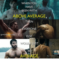 Memes, Best, and Women: WHEN YOU  HAVE  EEN WITH  ABOVE AVERAGE,  THEN  VERYONE  DER  UGHN  ELSE  VVOUL  JUST  BE  AVERAGE.  WONDER VAUGHN WITH EXPERIENCE COMES WISDOM ...And Diana Knows Best! * @gal_gadot chrispine @benaffleck @henrycavill *** mywonderwoman girlpower women femaleempowerment MulherMaravilha MujerMaravilla galgadot unitetheleague princessdiana dianaprince amazons amazonwarrior manofsteel thedarkknight benaffleck brucewayne henrycavill clarkkent kalel aboveaverage