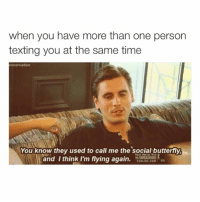 Scott disick is hot: when you have more than one person  texting you at the same time  ennernation  You know they used to call me the social butterfly  and think I'm flying again  e [ONLINE COM Ra Scott disick is hot