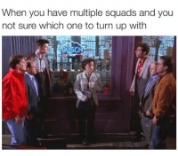 Busch, Sure, and Not Sure: When you have multiple squads and you  not sure which one to turn up with  BUSCH