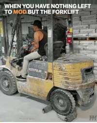 Memes, Boost, and 🤖: WHEN YOU HAVE NOTHING LEFT  TO MOD BUT THE FORKLIFT  CCTEPPILLAR B0 2-step on the forklift 🔥🔥🔥🔥🔥 📹:Ruben Alvarez Jr . . @carthrottlevideo jdm carmemes turbo boost tuner carsofinstagram carswithoutlimits carporn instacars supercar carspotting supercarspotting stance stancenation stancedaily racecar blacklist cargram carthrottle