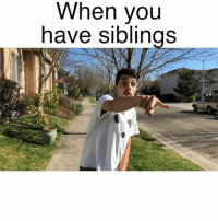 Funny, Memes, and Videos: When you  have siblings I hate siblings always wanna fight 😠 Follow my other account @mrchuy0123 for more funny videos 😂 @mrchuy0123 MexicansProblemas