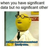 Memes, Science, and 🤖: when you have significant  data but no significant other  OT E  Science haslest moasadand Credit: Keyi Yin