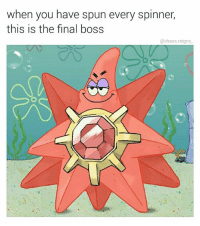 you've trained your whole life for this moment: when you have spun every spinner,  this is the final boss  chaos reigns  N you've trained your whole life for this moment