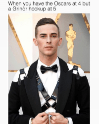 @adaripp, can I be your @grindr date?: When you have the Oscars at 4 but  a Grindr hookup at 5 @adaripp, can I be your @grindr date?