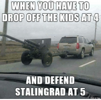 Give this a share and then donate to our go fund me to start a production company to film documentaries and comedy and hire vets to do it!  https://www.gofundme.com/3cxdg80: WHEN YOU HAVE TO  DROP OFF THE KIDS AT  AND DEFEND  STALINGRAD AT 5  made on imyur Give this a share and then donate to our go fund me to start a production company to film documentaries and comedy and hire vets to do it!  https://www.gofundme.com/3cxdg80
