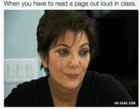 9gag, Family, and Tumblr: When you have to read a page out loud in class.  VIA 9GAG.COM If you are a student Follow@studentlifeproblems