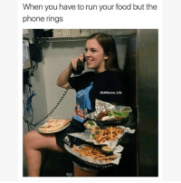 Food, Life, and Memes: When you have to run your food but the  phone rings  IG:@Server Life If you can't relate are you even a server?? S-O to @thebrickmilledgeville