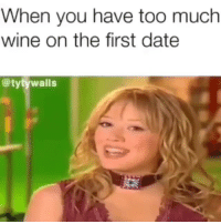 When you drink to loosen up and end up finishing 2 bottles of wine. Amazing first impression! Pretty sure he's gonna call n ask me to be his future wife!!! 🤗😍 IDO 👰🏼 SOUNDON: When you have too much  wine on the first date  @tytywalls When you drink to loosen up and end up finishing 2 bottles of wine. Amazing first impression! Pretty sure he's gonna call n ask me to be his future wife!!! 🤗😍 IDO 👰🏼 SOUNDON