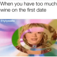 Fucking, Target, and Too Much: When you have too much  wine on the first date  @tytywalls theknorthernking:IM FUCKING LOSING IT!😅😂🤣