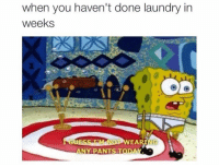 Funny, Laundry, and Today: when you haven't done laundry in  weekS  ANY PANTS TODAY. Yup 😏