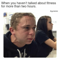 Fitness, Haven, and Motivation: When you haven't talked about fitness  for more than two hours.  @gymaholic  4-30 When you haven't talked about fitness  For more than two hours.  More motivation: https://www.gymaholic.co  #fitness #motivation #gymaholic