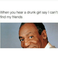 EVERY GUY. ALWAYS. It's such a desperate time when you can't find your friends in the club 😫👀🙅 idfwu likeabaconsurroundedbyfatties: When you hear a drunk girl say I can't  find my friends EVERY GUY. ALWAYS. It's such a desperate time when you can't find your friends in the club 😫👀🙅 idfwu likeabaconsurroundedbyfatties