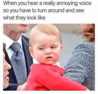 Funny, Images, and Voice: When you hear a really annoying voice  so you have to turn around and see  what they look like 30+ Funny Images That Are Not At All Boring - Page 2 of 3 - LADnow