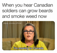 Memes, Pop, and Soldiers: When you hear Canadian  soldiers can grow beards  and smoke weed now  @pop_smoke_official  I'm  moving to Canada I'm on my way eh? 🇨🇦🏒✈️