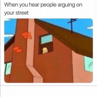 Lol tag a nosey person: When you hear people arguing on  your street Lol tag a nosey person