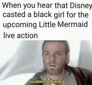 Disney, The Little Mermaid, and Black: When you hear that Disney  casted a black girl for the  upcoming Little Mermaid  live action  [visible confusion] I think she's a changeling
