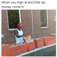 pizza is trash lmfao i like chicken fingers tho: When you high af and that tax  money come in pizza is trash lmfao i like chicken fingers tho