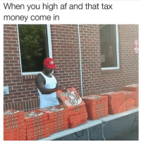 Lmfao 😂: When you high af and that tax  money come in Lmfao 😂