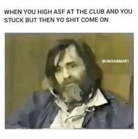 Yo I can't stop watching this. Funny as hell & on beat!!!! InternetWinsAgain VHS GetSome: WHEN YOU HIGH ASF AT THE CLUB AND YOU  STUCK BUT THEN YO SHIT COME ON  @COMEDIANBBARRY 1 Yo I can't stop watching this. Funny as hell & on beat!!!! InternetWinsAgain VHS GetSome