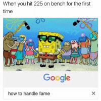 "Google, Memes, and Fuck: When you hit 225 on bench for the first  time  @fuck cardio  OO  Google  how to handle fame Great now I can finally add ""personal trainer"" to my IG bio"