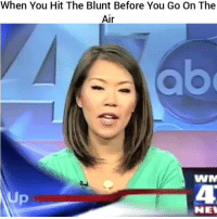 Af, Funny, and It's Lit: When You Hit The Blunt Before You Go On The  Air  NEW Aye its lit af lol