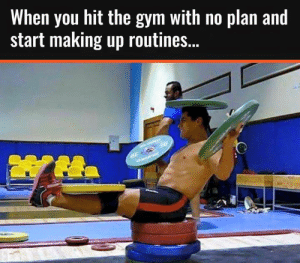 😂😂: When you hit the gym with no plan and  start making up routines... 😂😂