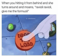 """https://t.co/a3a7kHfAKI: When you hitting it from behind and she  turns around and moans, """"ravioli ravioli,  give me the formuoli"""" https://t.co/a3a7kHfAKI"""