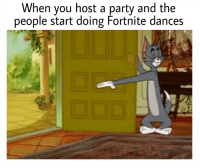 Party, Host, and You: When you host a party and the  people start doing Fortnite dances