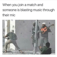 """Memes, Music, and Match: When you join a match and  someone is blasting music through  their mic <p>The real MVP via /r/memes <a href=""""https://ift.tt/2JyMH5t"""">https://ift.tt/2JyMH5t</a></p>"""