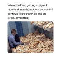 Memes, Money, and Good: When you keep getting assigned  more and more homework but you still  continue to procrastinate and do  absolutely nothing if ur a student and wanna save some money and buy stuff at the same time press the link in my bio to sign up to unidays and get discounts on lots of retailers!!! ucan save so much money its honestly so good LINK IN MY BIO!!!!