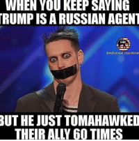 America, Funny, and Instagram: WHEN YOU KEEP SAYING  TRUMPISARUSSIAN AGENT  @millennial republican  BUT HE JUST TOMAHAWKED Will the MSM finally stop saying Trump is in Putin's pocket? 🔴www.TooSavageForDemocrats.com🔴 JOINT INSTAGRAM: @rightwingsavages Partners: 🇺🇸👍: @The_Typical_Liberal 🇺🇸💪@theunapologeticpatriot 🇺🇸 @DylansDailyShow 🇺🇸 @keepamerica.usa 🇺🇸@Raised_Right_ 🇺🇸@conservative.female 😈 @too_savage_for_liberals 🇺🇸 @Conservative.American DonaldTrump Trump 2A MakeAmericaGreatAgain Conservative Republican Liberal Democrat Ccw247 MAGA Politics LiberalLogic Savage TooSavageForDemocrats Instagram Merica America PresidentTrump Funny True SecondAmendment